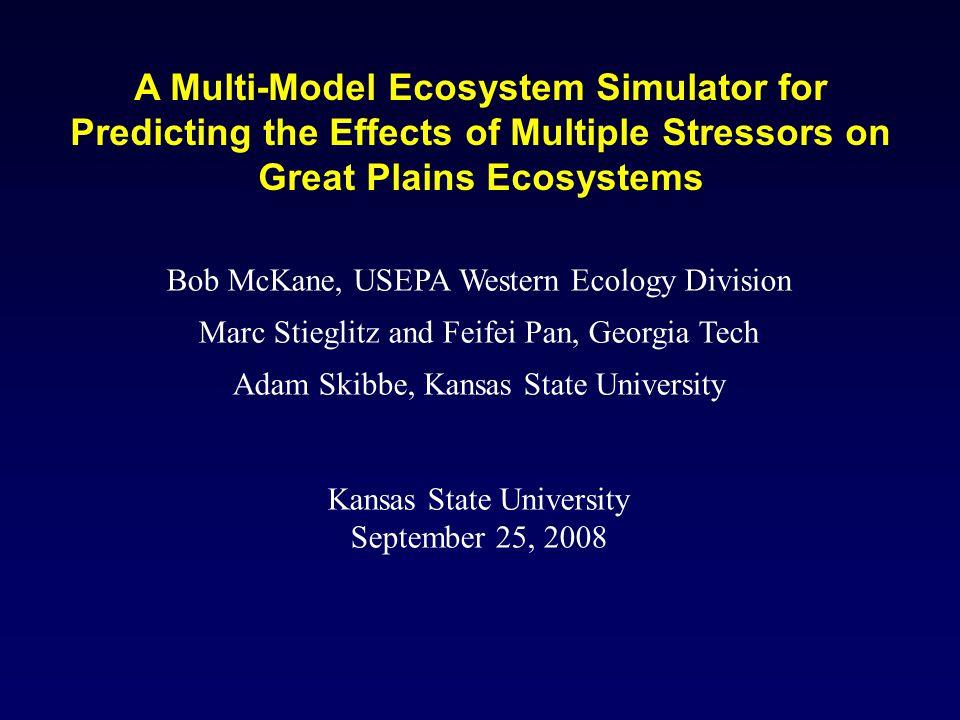 Bob McKane, USEPA Western Ecology Division Marc Stieglitz and Feifei Pan, Georgia Tech Adam Skibbe, Kansas State University Kansas State University Se