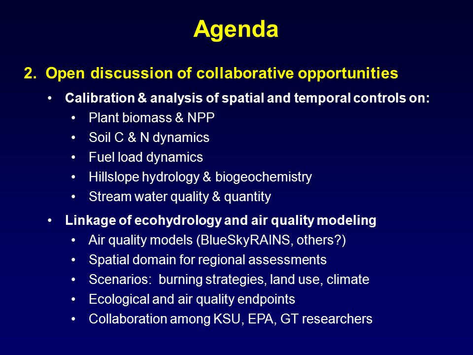 2. Open discussion of collaborative opportunities Calibration & analysis of spatial and temporal controls on: Plant biomass & NPP Soil C & N dynamics