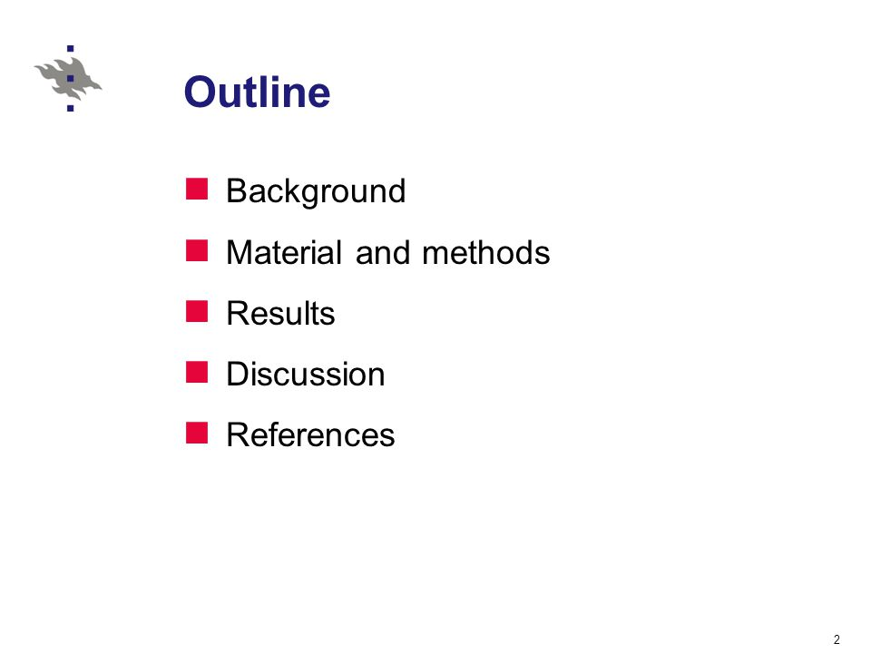 Outline Background Material and methods Results Discussion References 2