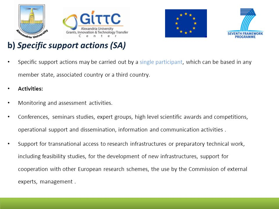 b) Specific support actions (SA) Specific support actions may be carried out by a single participant, which can be based in any member state, associated country or a third country.