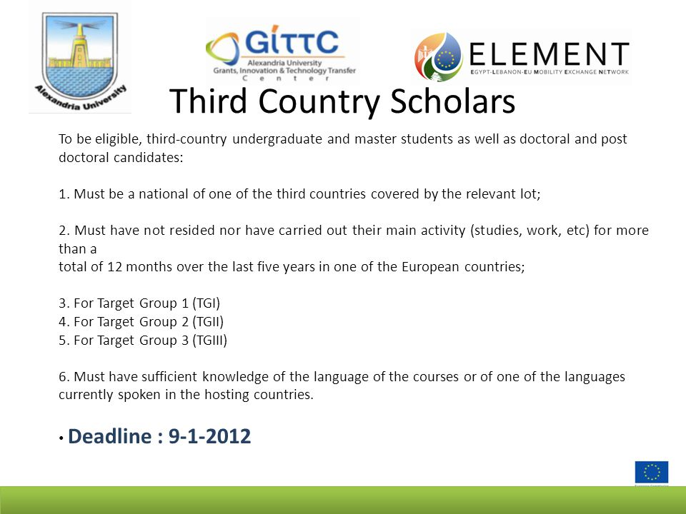 Third Country Scholars To be eligible, third-country undergraduate and master students as well as doctoral and post doctoral candidates: 1.