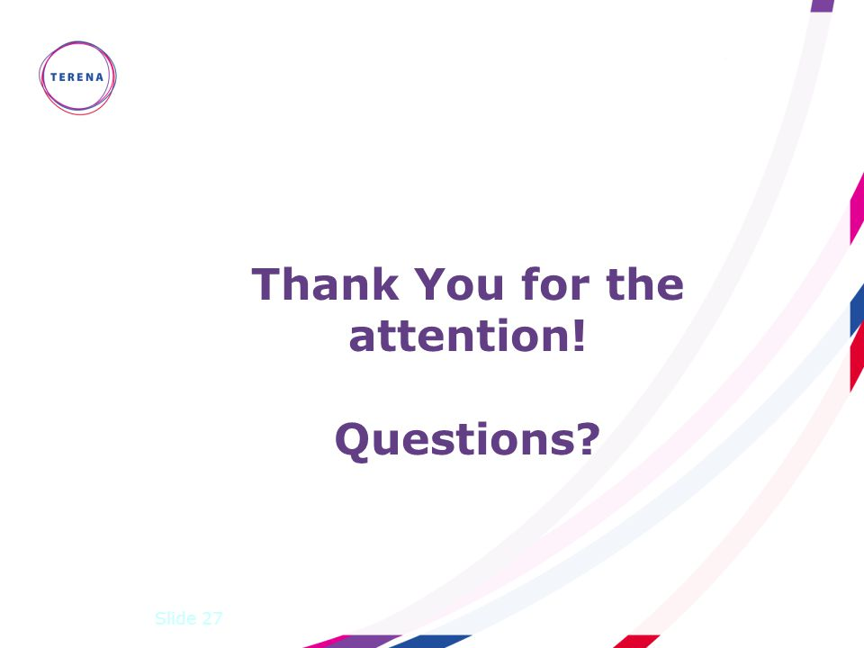 Slide 27 Thank You for the attention! Questions