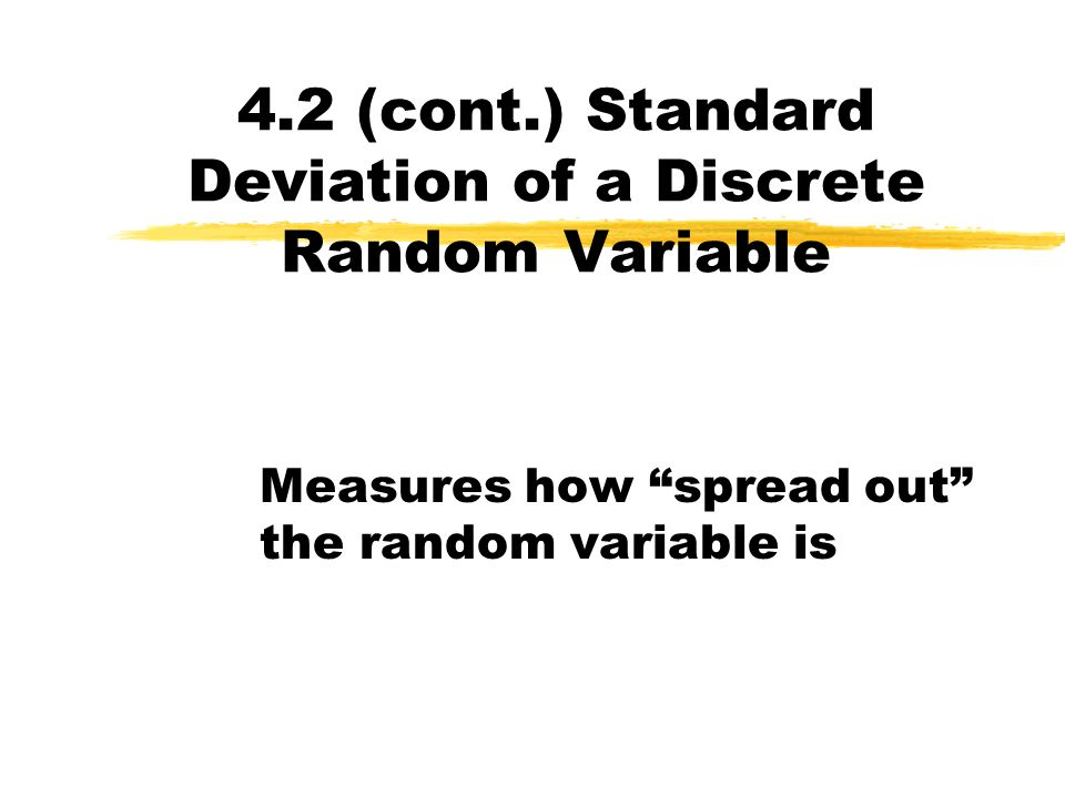 © 2010 Pearson Education 13 Expected Value of a Random Variable Example: The probability model for a particular life insurance policy is shown.