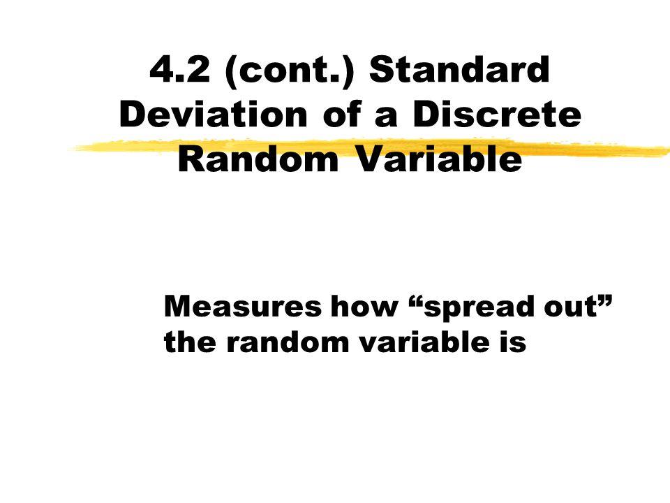 Summarizing data and probability Data zHistogram zmeasure of the center: sample mean x zmeasure of spread: sample standard deviation s Random variable z Probability Histogram  measure of the center: population mean   measure of spread: population standard deviation 