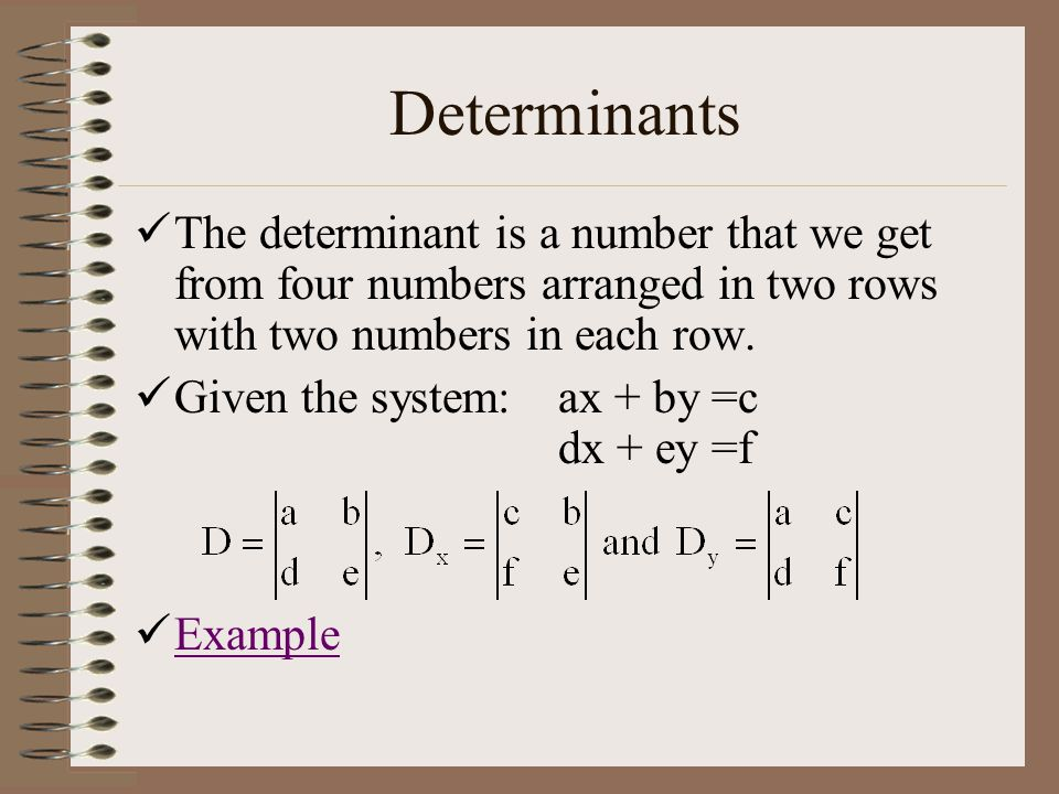 Example of Elimination The system: 2x + 3y = 13 3x + 2y = (2x + 3y) = 13(-2)-4x – 6y = -26 3(3x + 2y) = 12(3) 9x + 6y = 36 5x = 10 2.x = 22(2) + 3y = y = 13 3y = 9 so y = 3 3.Solution: (2,3)