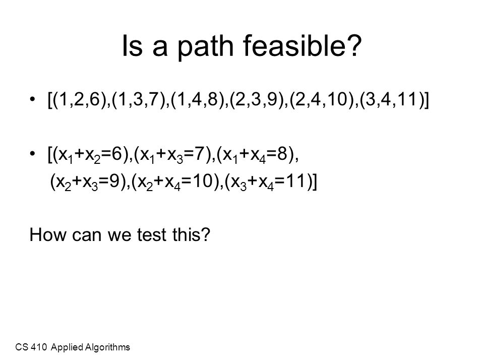 CS 410 Applied Algorithms Is a path feasible.