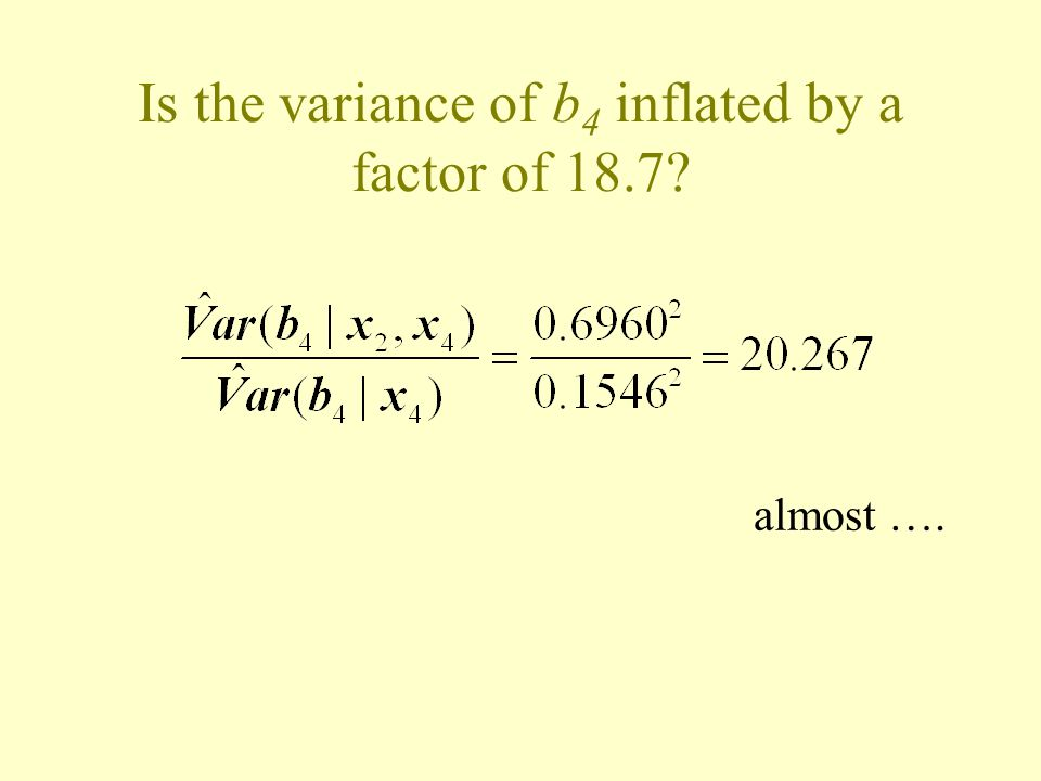 Is the variance of b 2 inflated by a factor of 18.7? again almost ….