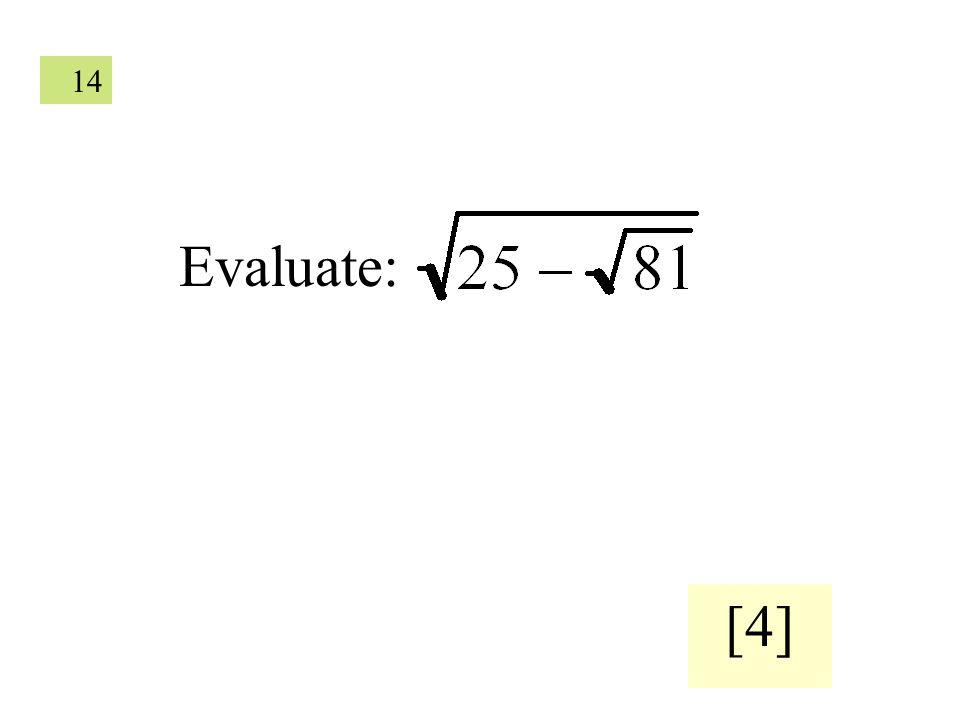 14 Evaluate: [4]