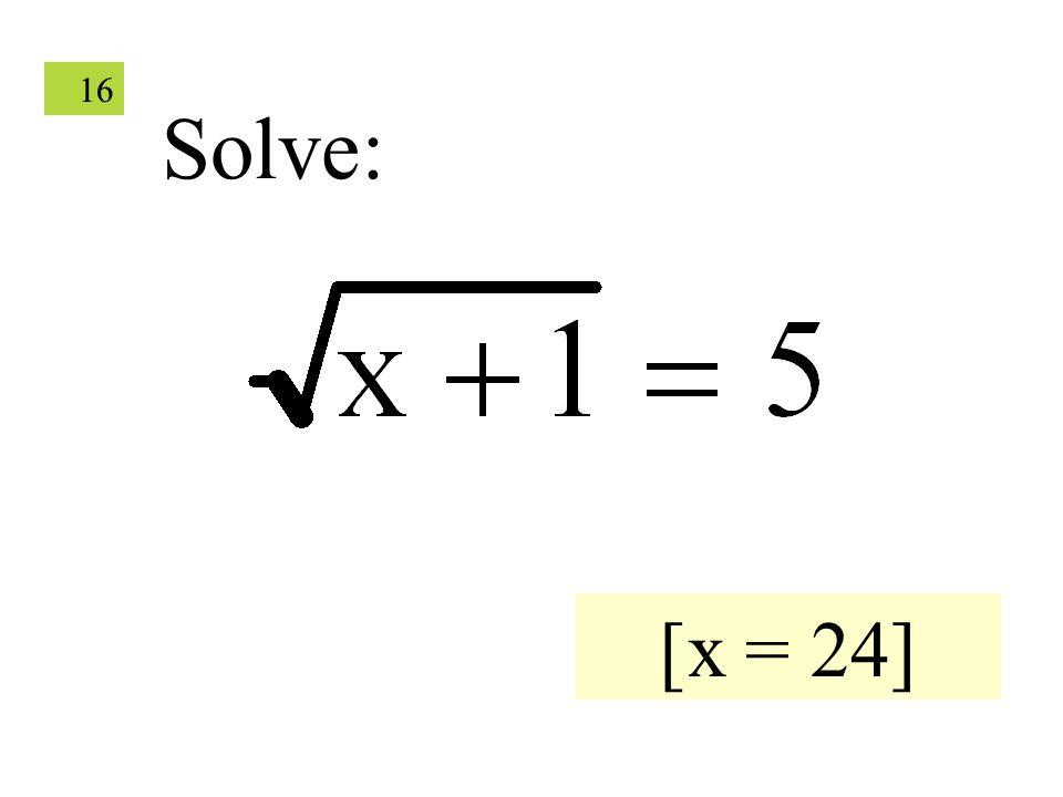 16 Solve: [x = 24]