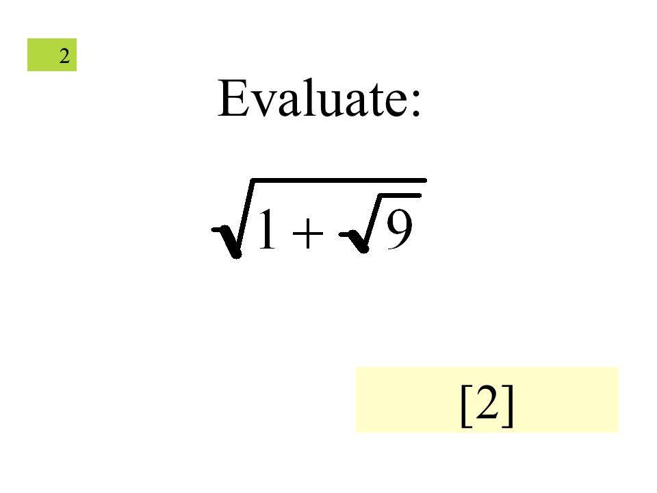22 Evaluate: [2]