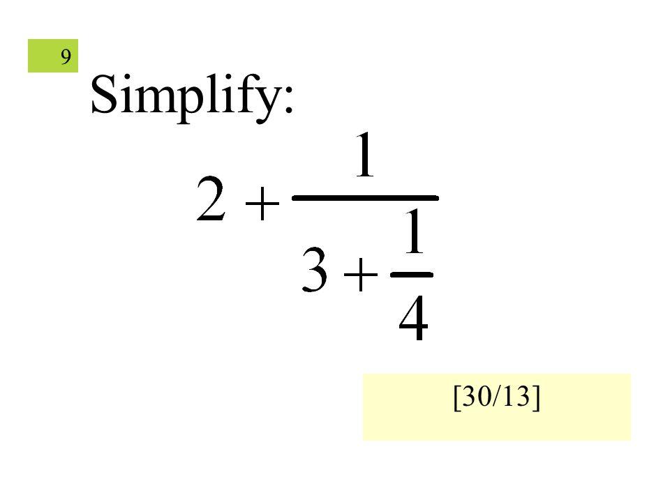 99 Simplify: [30/13]