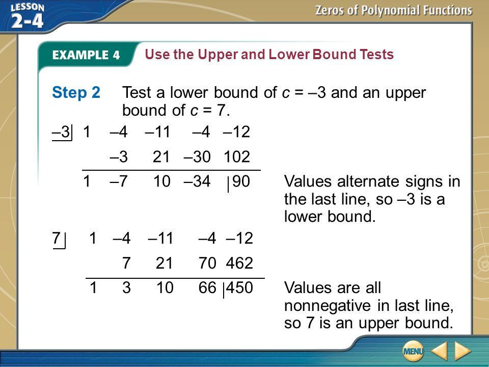 Example 4 Use the Upper and Lower Bound Tests Step 2Test a lower bound of c = –3 and an upper bound of c = 7.