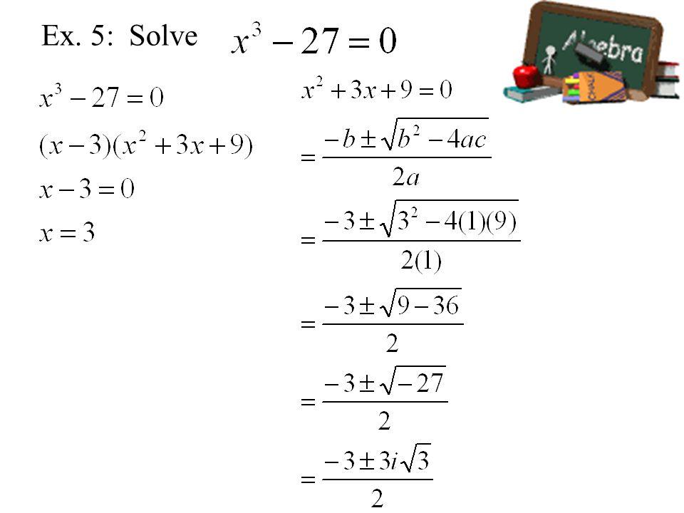 Ex. 5: Solve