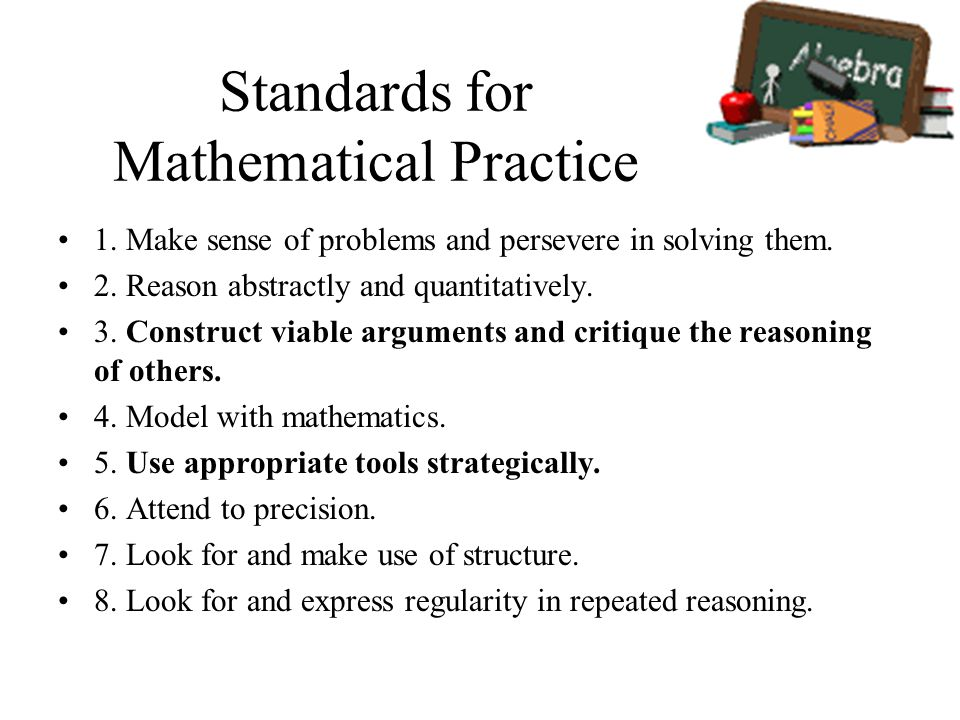Standards for Mathematical Practice 1. Make sense of problems and persevere in solving them.