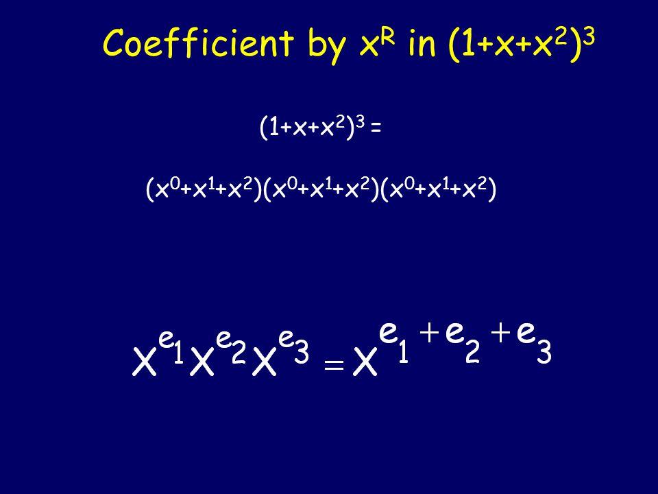 (1+x+x 2 ) 3 = (x 0 +x 1 +x 2 )(x 0 +x 1 +x 2 )(x 0 +x 1 +x 2 )