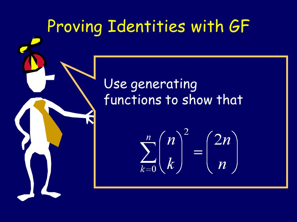 Use generating functions to show that Proving Identities with GF