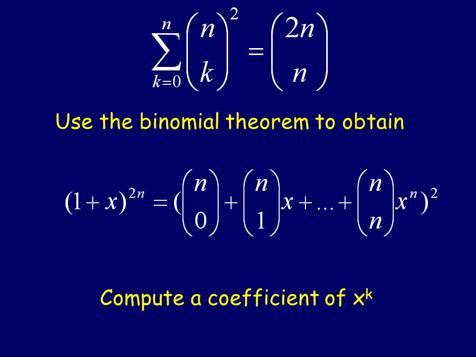 Compute a coefficient of x k Use the binomial theorem to obtain