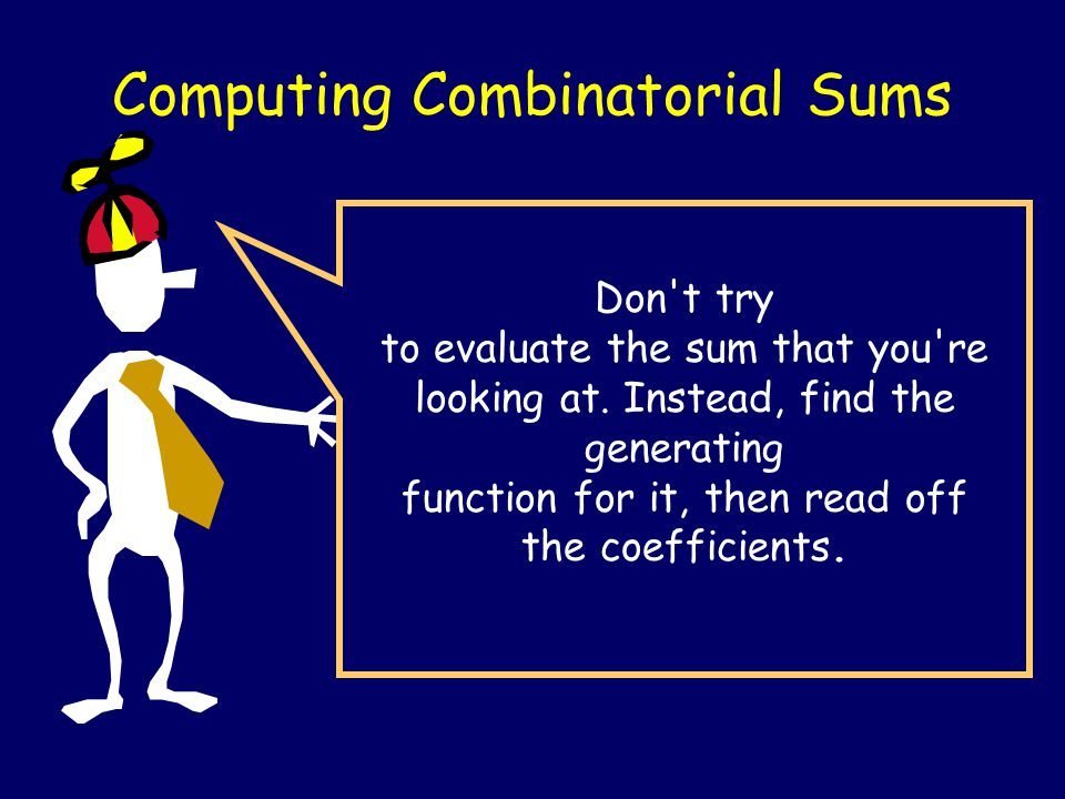 Don't try to evaluate the sum that you're looking at. Instead, find the generating function for it, then read off the coefficients. Computing Combinat