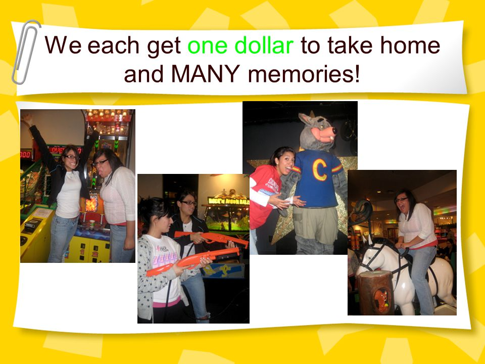 We each get one dollar to take home and MANY memories!