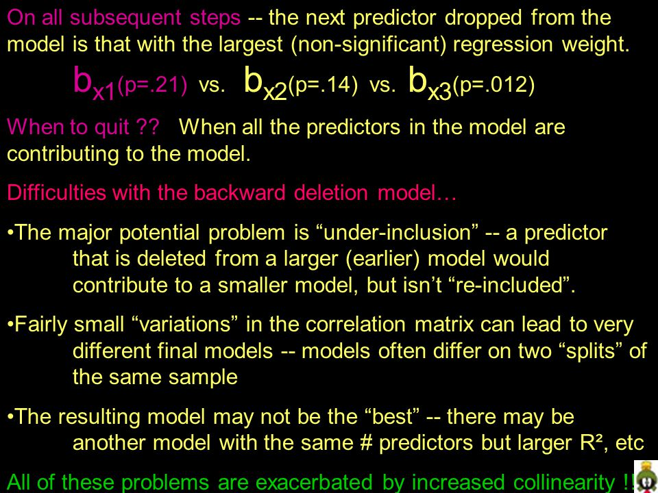 On all subsequent steps -- the next predictor dropped from the model is that with the largest (non-significant) regression weight.