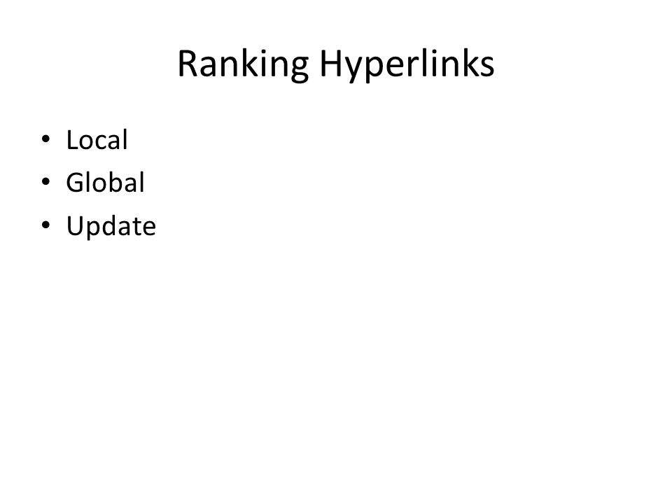Ranking Hyperlinks Local Global Update