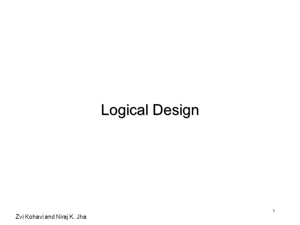 Zvi Kohavi and Niraj K. Jha 1 Logical Design