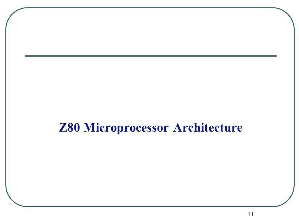 Z80 Microprocessor Architecture 11