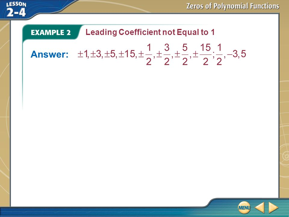 Example 2 Leading Coefficient not Equal to 1 Answer: