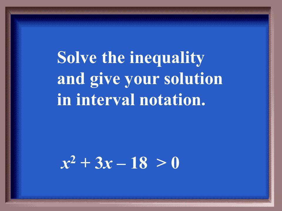(-∞, -2) or (3, ∞)