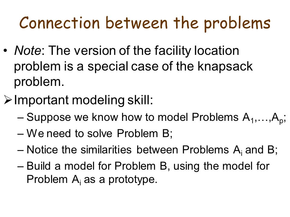 The Facility Location Problem: adding new requirements Extra requirement: build at most one of the two warehouses.
