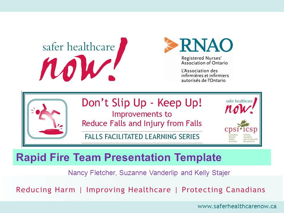 www.saferhealthcarenow.ca Falls Facilitated Learning Series Markham Stouffville Hospital Markham, Ontario Number of Patients/Clients: 200