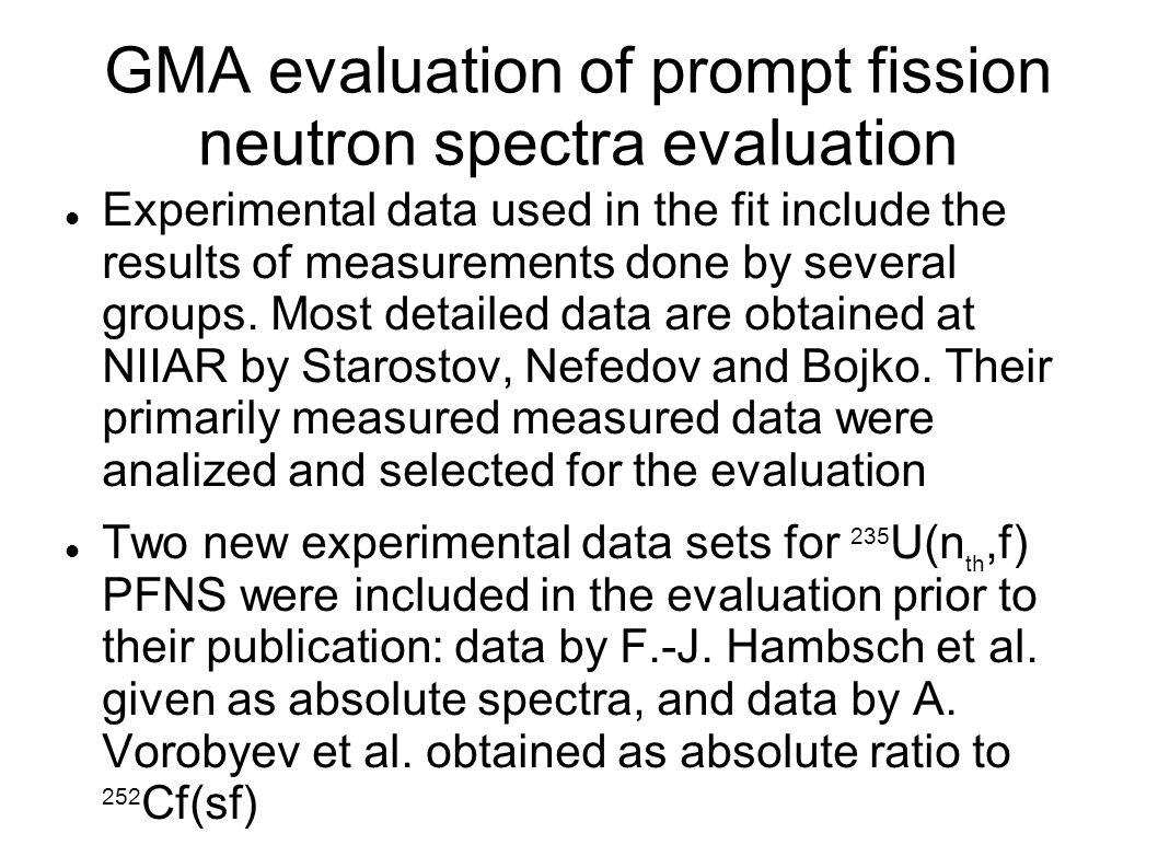 GMA evaluation of prompt fission neutron spectra evaluation Experimental data used in the fit include the results of measurements done by several groups.