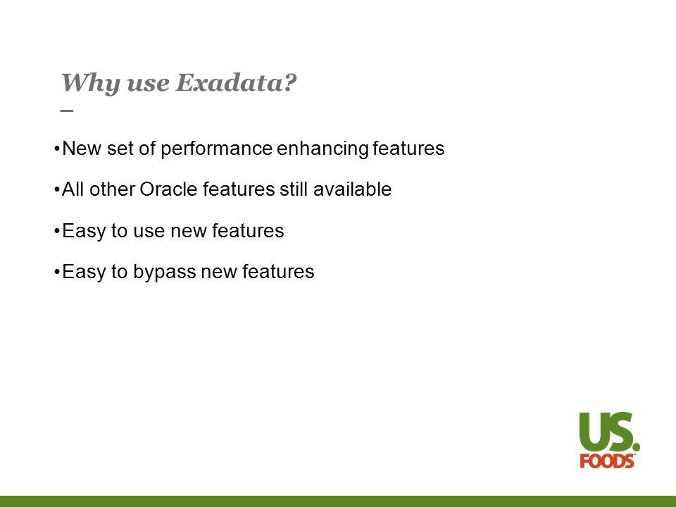 Why use Exadata.