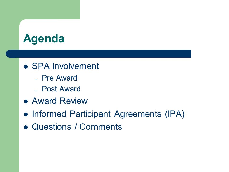 SPA Involvement – Pre Award Bring SPA into loop Send RFP, guidelines, instructions – Any background information