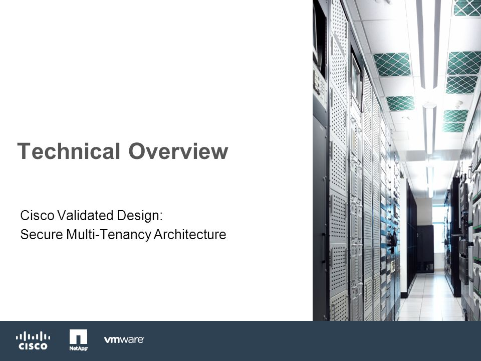 Technical Overview Cisco Validated Design: Secure Multi-Tenancy Architecture