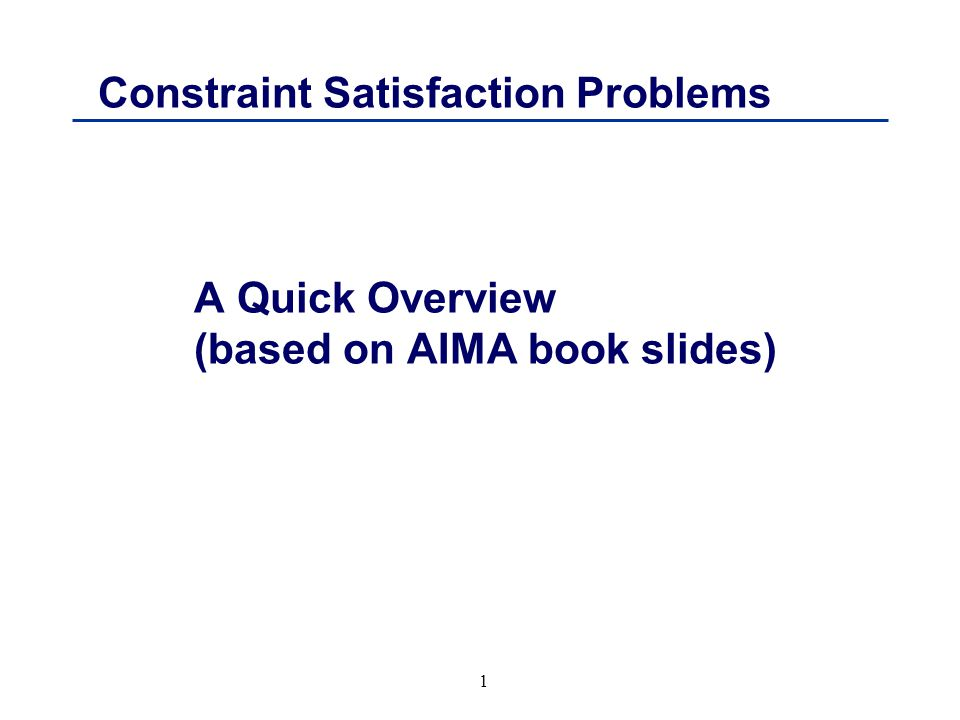2 Constraint satisfaction problems  What is a CSP.