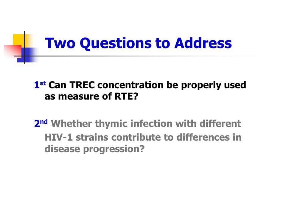 Two Questions to Address 1 st Can TREC concentration be properly used as measure of RTE.