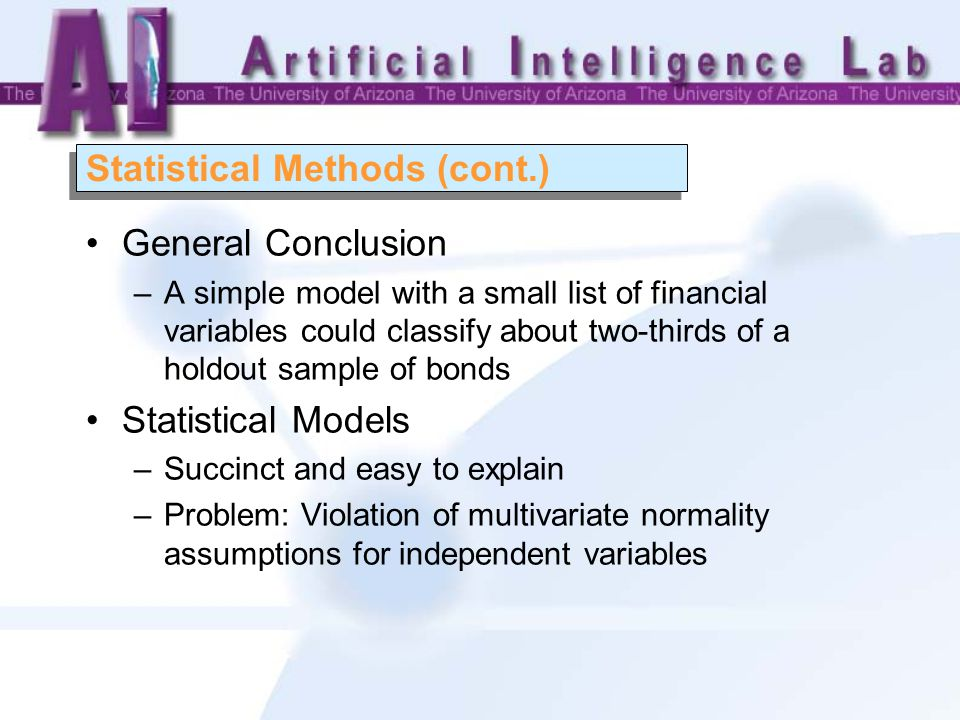 Statistical Methods (cont.) General Conclusion –A simple model with a small list of financial variables could classify about two-thirds of a holdout s