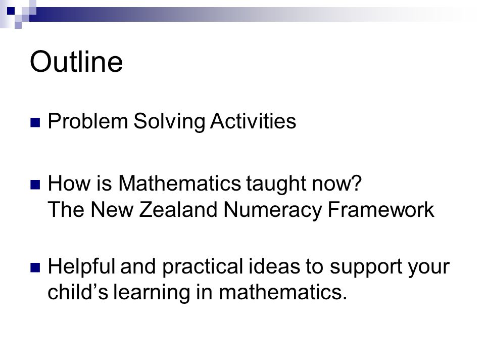 Outline Problem Solving Activities How is Mathematics taught now.