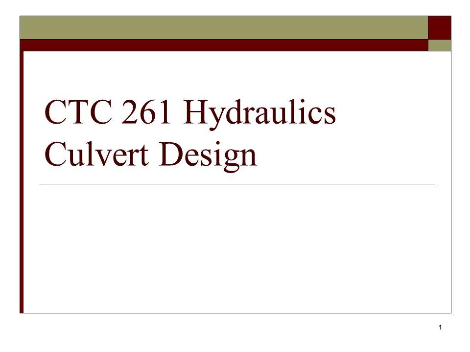 1 CTC 261 Hydraulics Culvert Design