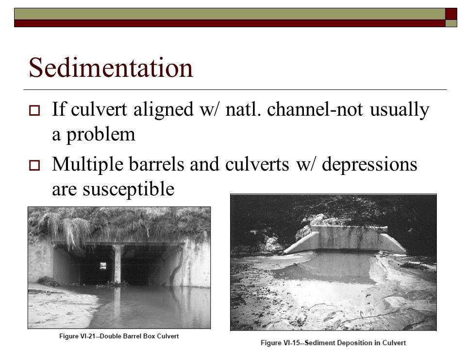 13 Sedimentation  If culvert aligned w/ natl.