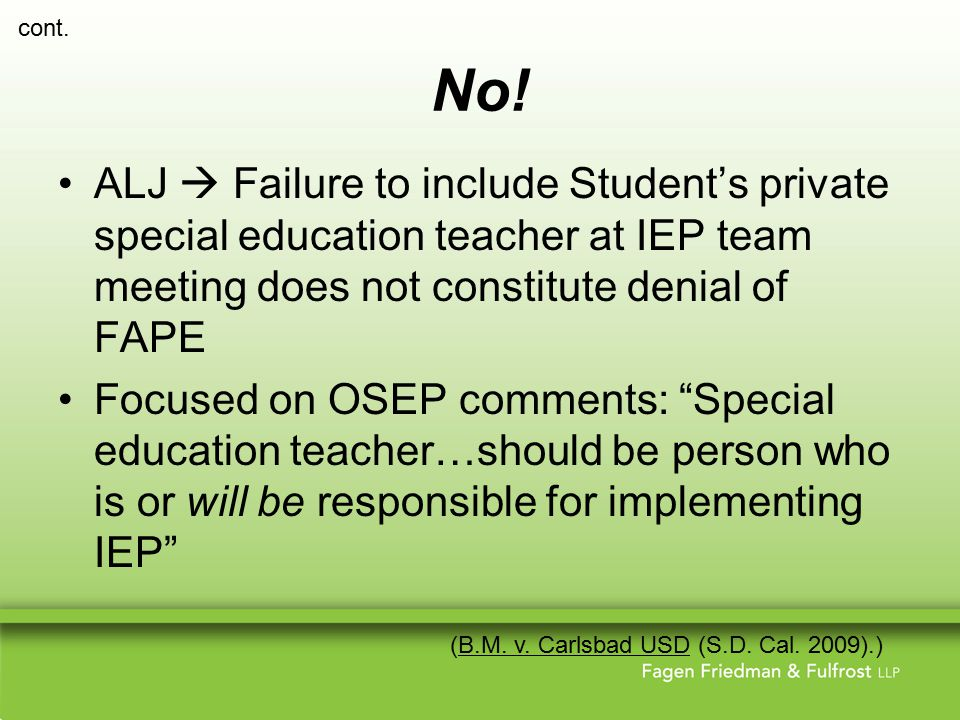 No! ALJ  Failure to include Student's private special education teacher at IEP team meeting does not constitute denial of FAPE Focused on OSEP commen