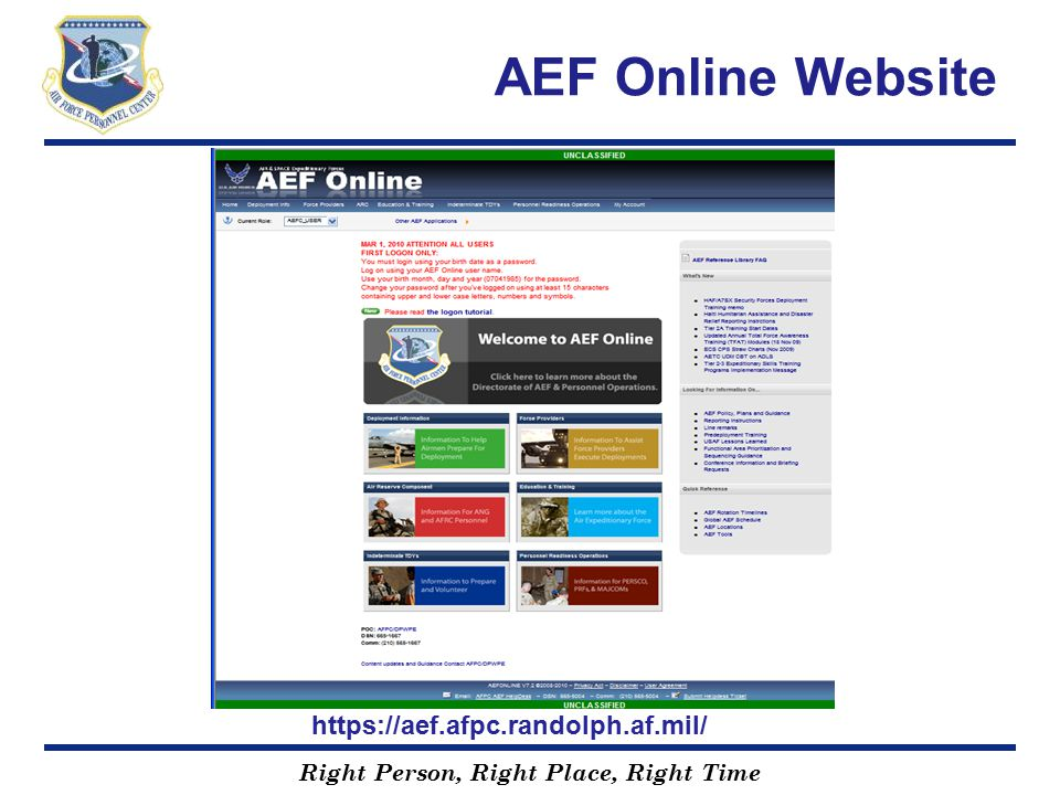 Right Person, Right Place, Right Time https://aef.afpc.randolph.af.mil/ AEF Online Website