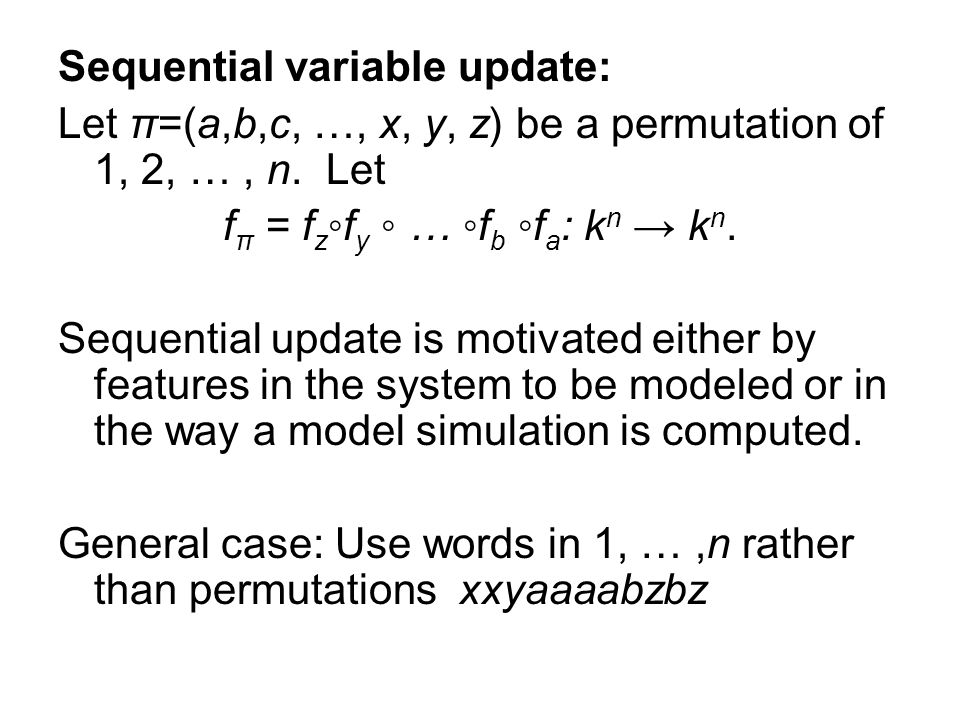 Sequential variable update: Let π=(a,b,c, …, x, y, z) be a permutation of 1, 2, …, n.