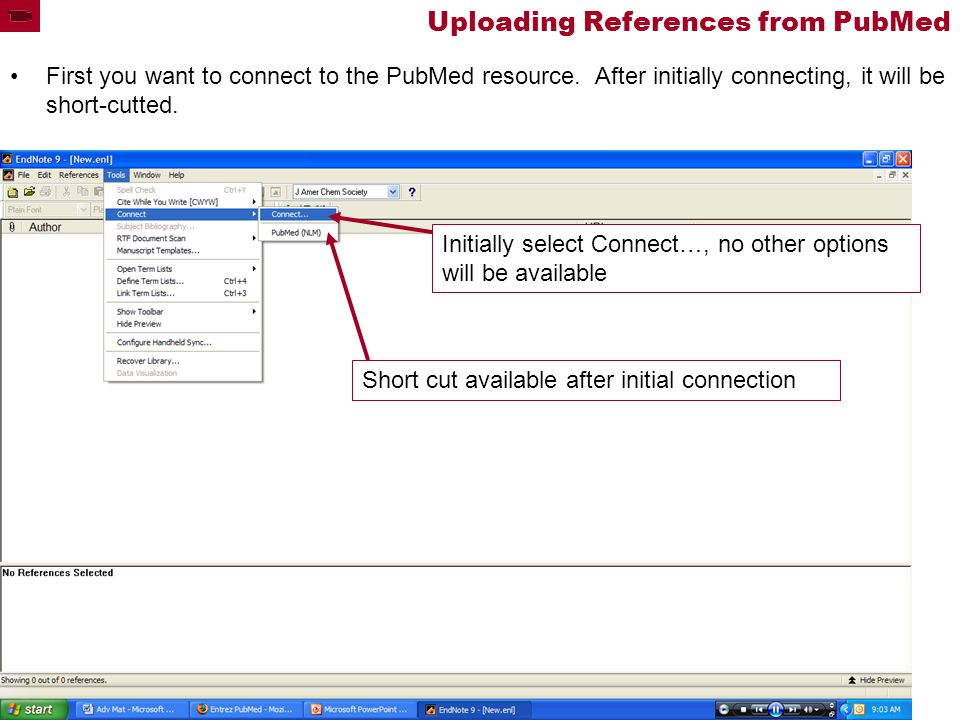 Uploading References from PubMed First you want to connect to the PubMed resource.