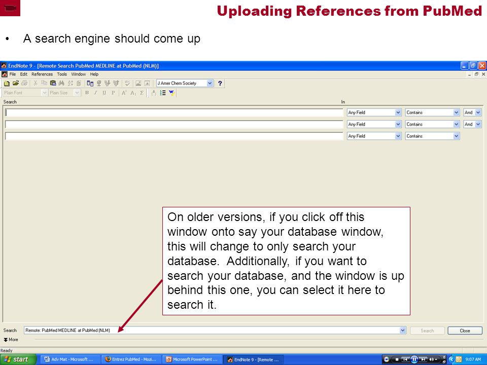 Uploading References from PubMed A search engine should come up On older versions, if you click off this window onto say your database window, this will change to only search your database.