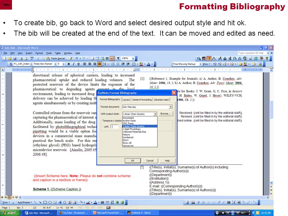 Formatting Bibliography To create bib, go back to Word and select desired output style and hit ok.