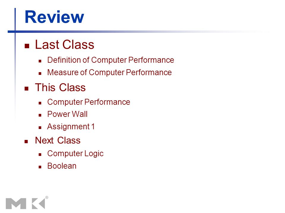 Review Last Class Definition of Computer Performance Measure of Computer Performance This Class Computer Performance Power Wall Assignment 1 Next Clas