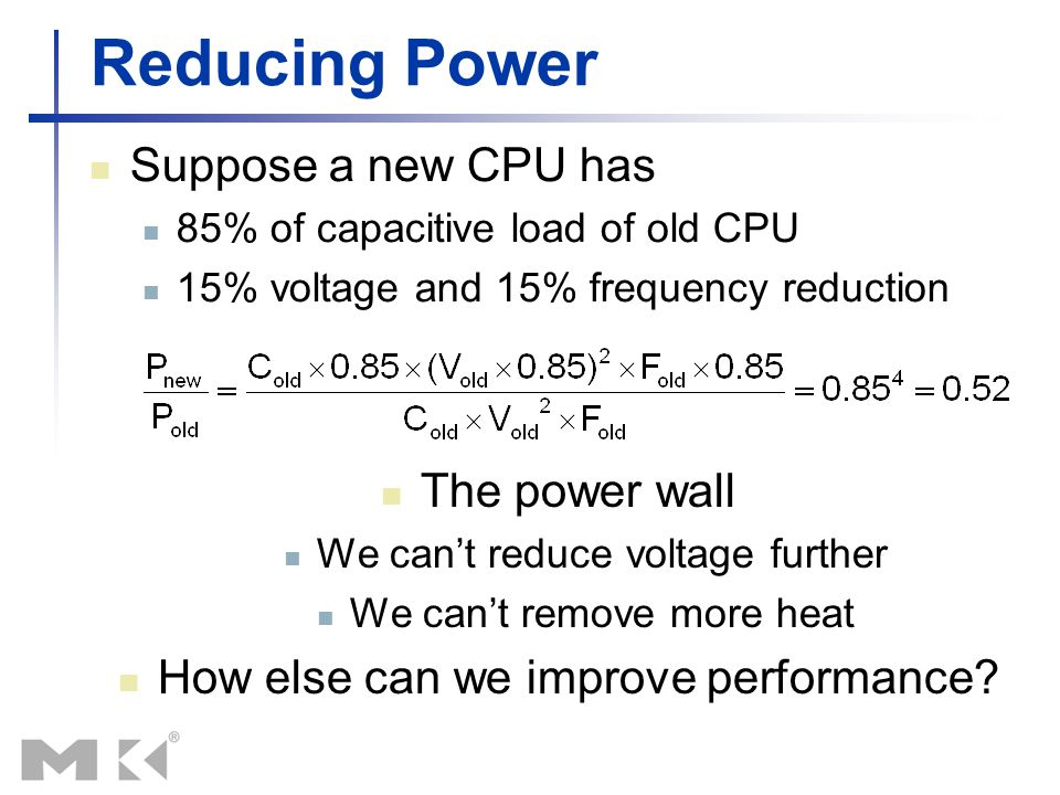 Uniprocessor Performance §1.6 The Sea Change: The Switch to Multiprocessors Constrained by power, instruction-level parallelism, memory latency