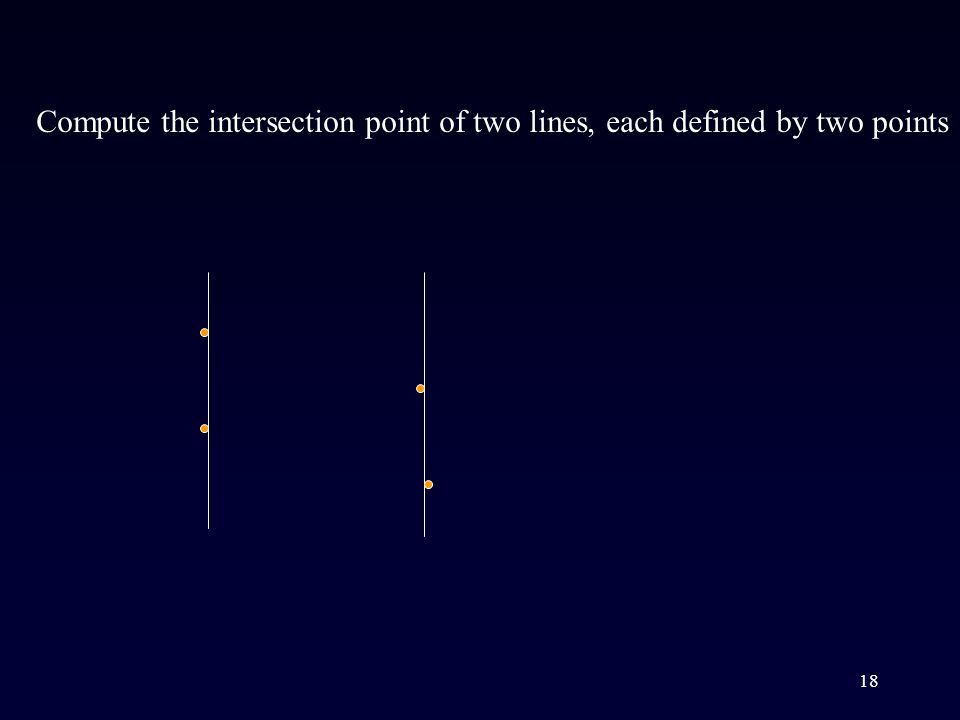18 Compute the intersection point of two lines, each defined by two points